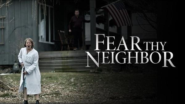 FEAR THY NEIGHBORS